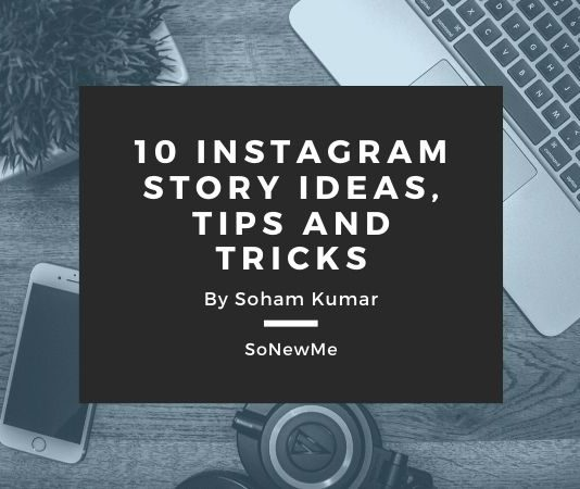 10 instagram story idea, tips and tricks