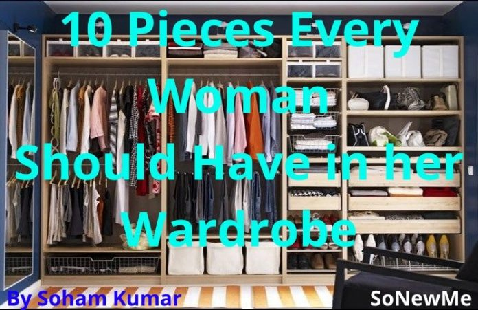 10 Pieces Every Woman Should Have in her Wardrobe