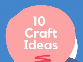 10 Craft Ideas